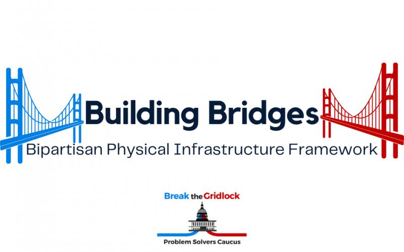 Problem Solvers Caucus Building Bridges Bipartisan Physical Infrastructure Framework