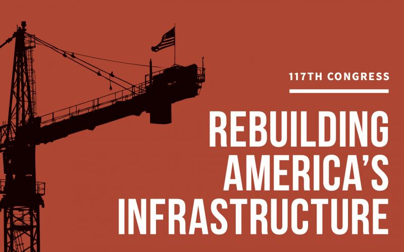 Rebuilding America's Infrastructure- 117th Congress